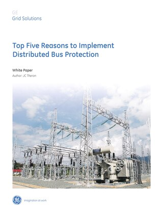 Case Study: Top 5 Reasons to Implement Distributed Bus Protection