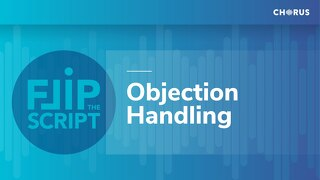 Flip the Script: Objection Handling