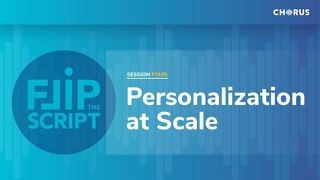 Flip the Script: Personalization at Scale