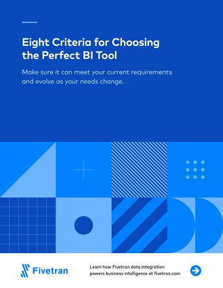 8 Criteria for Choosing the Perfect BI Tool