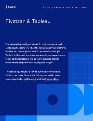 Tableau & Fivetran Case Study Anthology