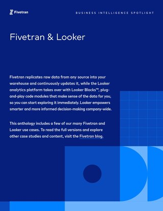 Looker & Fivetran Case Study Anthology