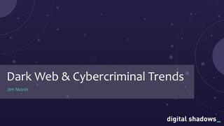 Dark Web & Cybercriminal Trends - ISSA Atlanta