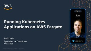 Running Kubernetes Applications on AWS Fargate - slides