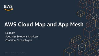AWS Cloup Map and App Mesh - slides