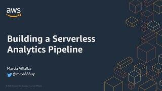 [AWS webinar] Marcia Villalba - Building a serverless analytics pipeline_2020