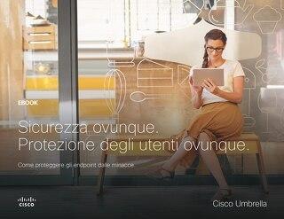Sicurezza ovunque. Protezione degli utenti ovunque.