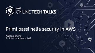 Primi passi nella security in AWS - Tre semplici mosse per comprendere la sicurezza nel Cloud