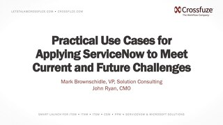 Crossfuze-Applying ServiceNow to Meet New Challenges-Webinar Deck