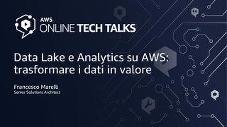 Data Lake e Analytics su AWS, trasformare i dati in valore
