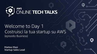 Welcome to Day 1 Costruisci la tua startup su AWS