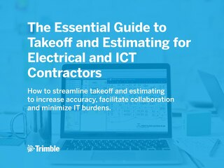 The Essential Guide to Takeoff and Estimating for Electrical and ICT Contractors