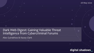 Dark Web Digest - Gaining Valuable Threat Intel from Cybercriminal Forums Webinar Slides