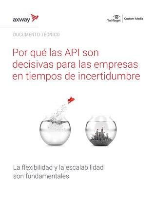 Por qué las API son decisivas para las empresas en tiempos de incertidumbre