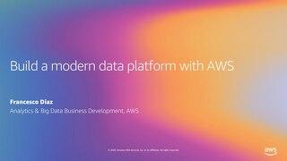 Build a modern data platform with AWS
