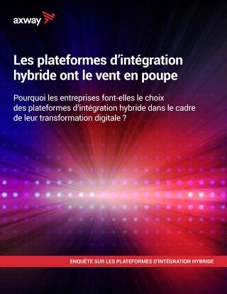 Les plateformes d'intégration hybride ont le vent en poupe