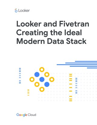 Looker and Fivetran Creating the Ideal Modern Data Stack