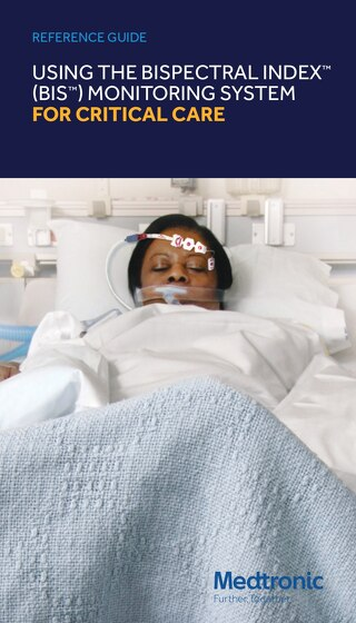 Reference Guide: BIS™ Monitoring System Use in ICU