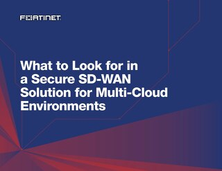 What to Look for in a Secure SD-WAN Solution for Multi-Cloud Environments