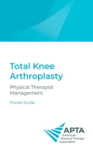Total Knee Arthroplasty Physical Therapist Management