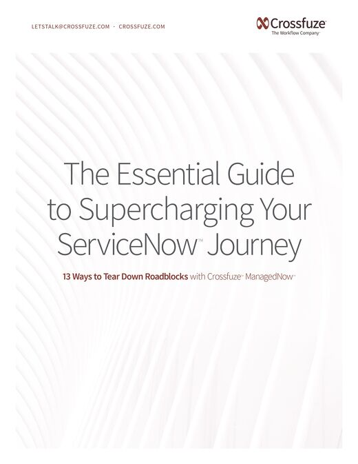 Essential Guide to Supercharging Your ServiceNow Journey