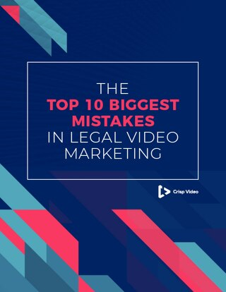 Top 10 Biggest Mistakes In Legal Video Marketing