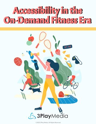 Accessibility in the On-Demand Fitness Era eBook