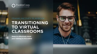 FranklinCovey Playbook: Transitioning to Virtual Classrooms