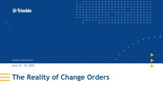 The Reality of Change Orders Webinar SlideDeck