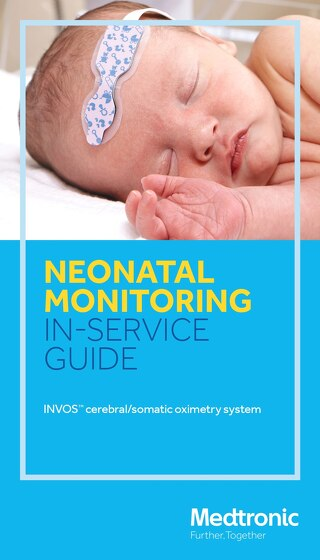 Brochure: INVOS™ System Inservice Guide for Neonatal Use