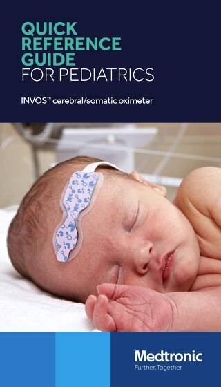 Guide: INVOS™ Quick Reference Guide for Pediatrics