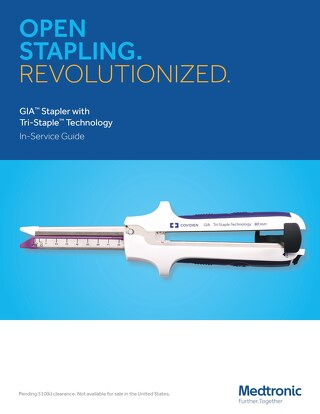 In-Service Guide: GIA™ Stapler with Tri-Staple™ Technology