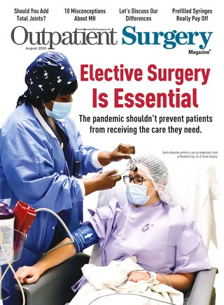 Elective Surgery is Essential - August 2020 - Subscribe to Outpatient Surgery Magazine
