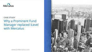 Case Study - Why a 200B Fund replaced iLevel