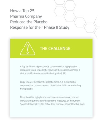 How a Top 25 Pharma Company Reduced the Placebo Response for their Phase II Study