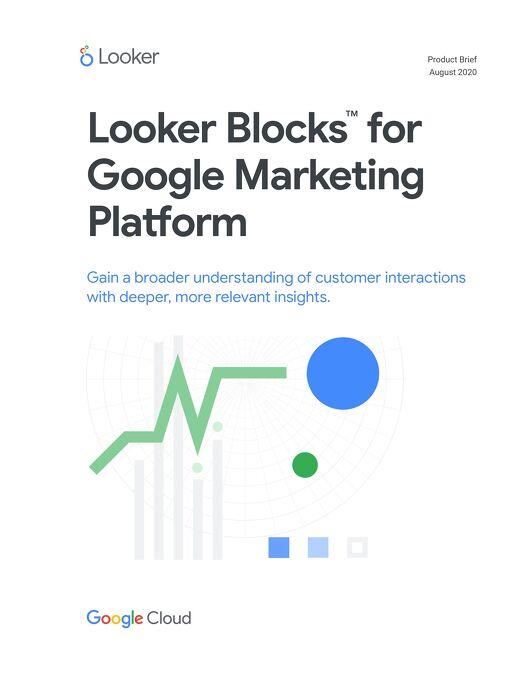 Looker Blocks™ for Google Marketing Platform