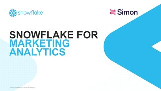 [ INTERNAL]Simon + Snowflake Fireside Chat _ Marketing Analytics