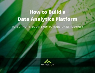 How to Build a Data Analytics Platform to Support Your End to End Journey