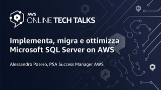Implementa, migra e ottimizza Microsoft SQL Server on AWS