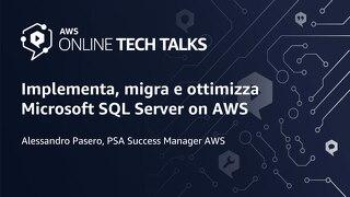 Implementa, migra e ottimizza Microsoft SQL Server on AWS