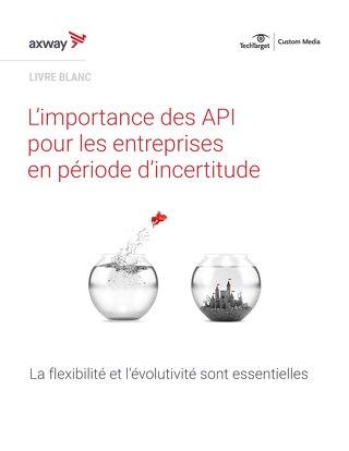 L'importance des API pour les entreprises en période d'incertitude