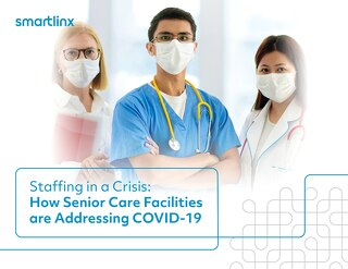 Staffing in a Crisis: How Senior Care Facilities are Addressing COVID-19