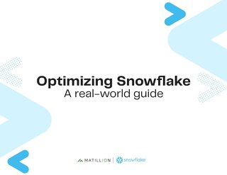 Optimizing Snowflake: A Real World Guide