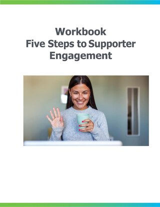 5 Steps to Supporter Engagement Workbook