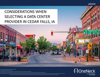 Considerations When Selecting a Data Center in Cedar Falls, Iowa