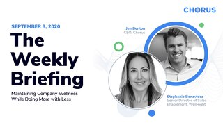 The Weekly Briefing Powered by Chorus - September 3, 2020