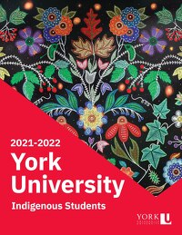 VP Students - Indigenous - YorkU 2021-2022 Indigenous Handbook