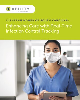 Lutheran Homes of South Carolina: Enhancing Care with Real-time Infection Control Tracking