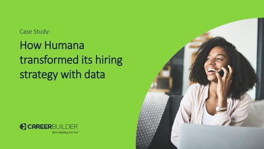 Case Study-How Humana transformed its hiring strategy with data​