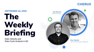 The Weekly Briefing Powered by Chorus - September 10, 2020